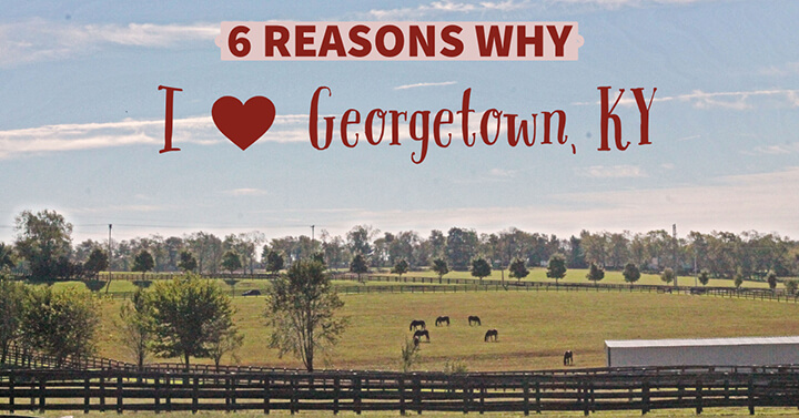 6 reasons why i love georgetown ky cover